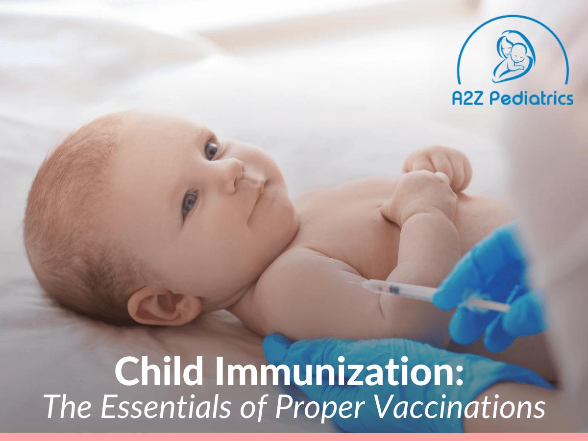 Child Immunization The Essentials of Proper Vaccinations